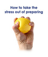 How to take the stress out of preparing